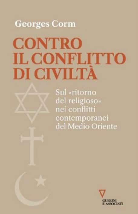 George Corm in Contro il conflitto di civiltà mette in rilievo che i conflitti più complessi si sono svolti in Medioriente. Perchè?