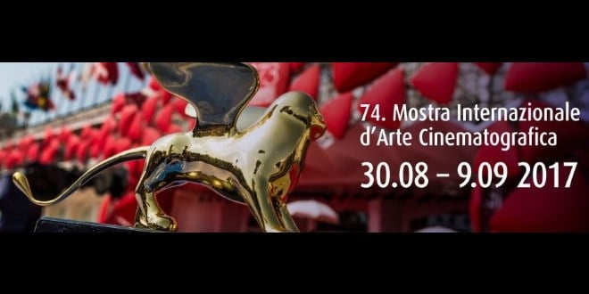 Festival di Venezia 2017: ospiti della 74^ edizione della mostra del cinema