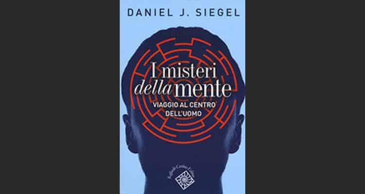 Daniel J. Siegel, neuro psichiatra, ci conduce mediante le sue spiegazioni scientifiche alla comprensione dei misteri della mente