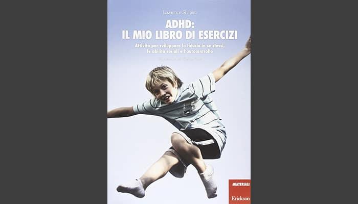 ADHD il mio libro di esercizi è un libro dedicato ai bambini con ADHD congenito e che hanno bisogno di supporto specialistico