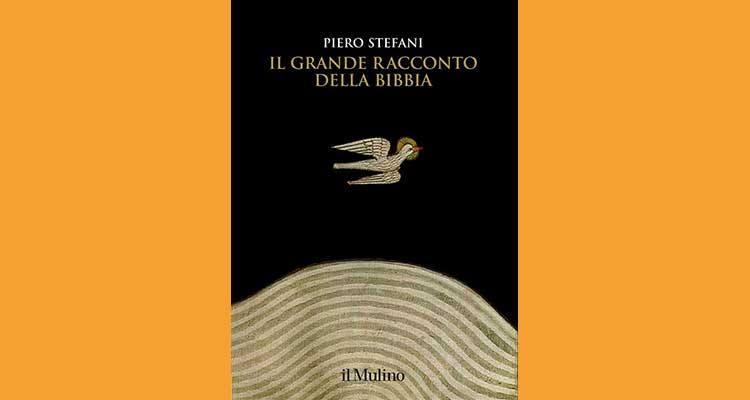 """Piero Stefani: """"Il grande racconto della Bibbia"""""""