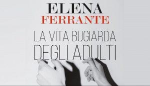 """Netflix ha deciso di annunciare che l'ultimo capolavoro di Elena Ferrante intitolato """"La vita bugiarda degli Adulti"""" diventerà una serie tv."""
