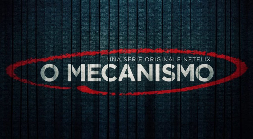 O Mecanismo è una serie tv originale Netflix basata su una storia vera di uno scandalo brasiliano tutt'ora in corso.